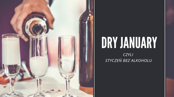Dry January, czyli styczeń bez alkoholu