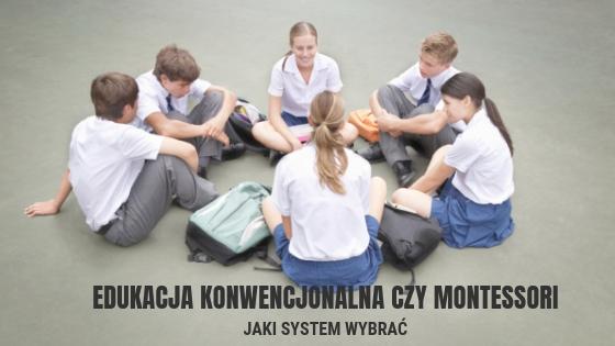 Edukacja konwencjonalna czy Montessori