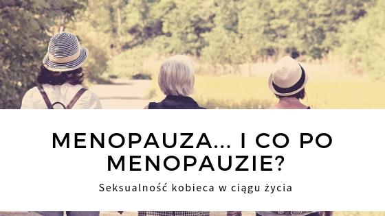 Menopauza jak sobie z nią radzić